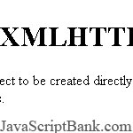 Creating the XMLHTTPRequest Object