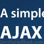 A Basic AJAX Demo Application Using PHP And JavaScript © JavaScriptBank.com
