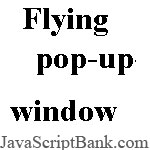 Flying pop-up-window