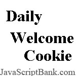Daily Welcome Cookie