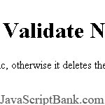 Validate Numeric Only © JavaScriptBank.com