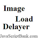 Image Load Delayer