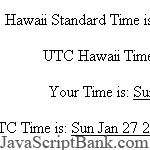 Time by Hawaii Zone script © JavaScriptBank.com